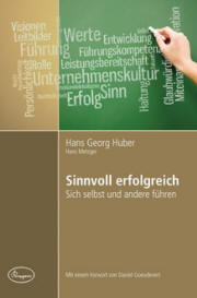 Hans-Georg Huber, Hans Metzger: Sinnvoll erfolgreich